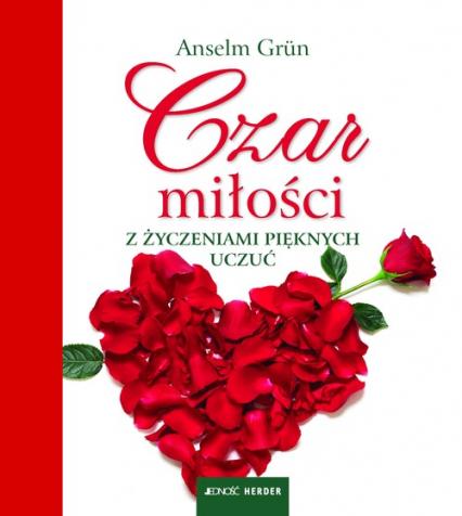 Czar miłości Z życzeniami pięknych uczuć - Anselm Grun | okładka