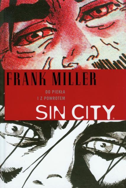 Sin City Do piekła i z powrotem 7 - Frank Miller | okładka