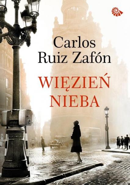 Więzień Nieba - Zafon Carlos Ruiz   okładka