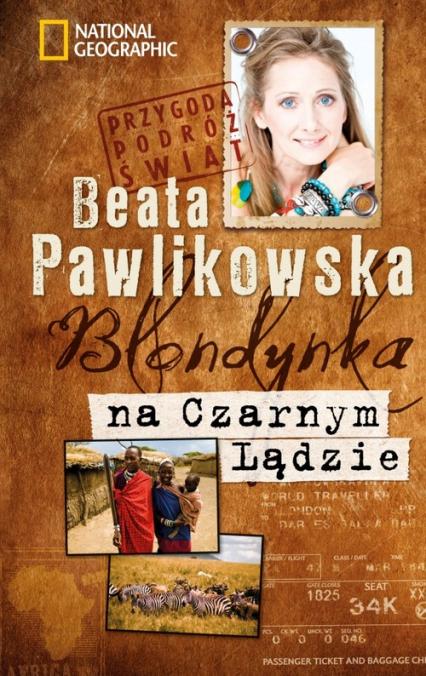 Blondynka na Czarnym Lądzie - Beata Pawlikowska | okładka