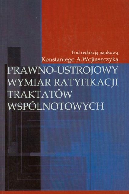 Prawno-ustrojowy wymiar ratyfikacji traktatów wspólnotowych -  | okładka
