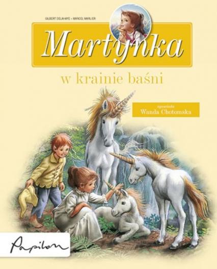 Martynka w krainie baśni 8 fascynujących opowiadań - Gilbert Delahaye | okładka