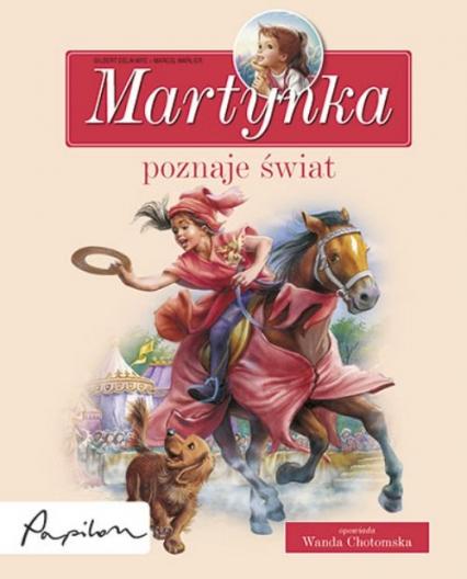 Martynka poznaje świat 8 fascynujących opowiadań - Gilbert Delahaye | okładka