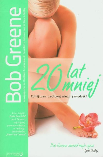 20 lat mniej Cofnij czas i zachowaj wieczną młodość - Bob Greene   okładka