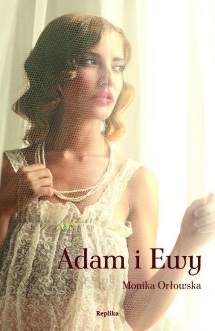 Adam i Ewy - Monika Orłowska | okładka