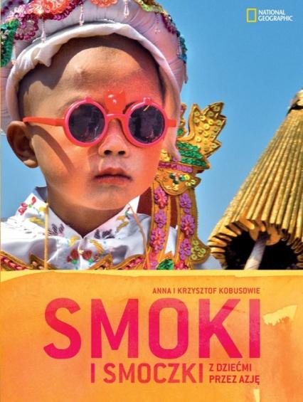 Smoki i smoczki z dziećmi przez Azję - Kobus Krzysztof, Kobus Anna | okładka