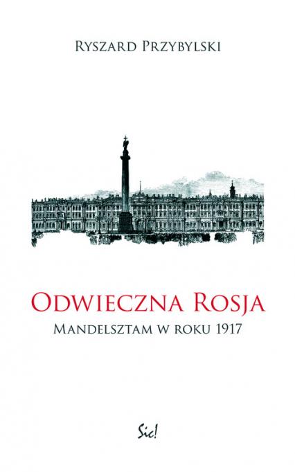 Odwieczna Rosja Mandelsztam w roku 1917 - Ryszard Przybylski | okładka