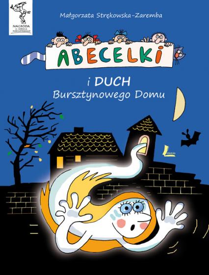 Abecelki i duch Bursztynowego Domu - Małgorzata Strękowska-Zaremba | okładka