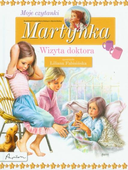 Martynka Moje czytanki Wizyta doktora - Gilbert Delahaye | okładka