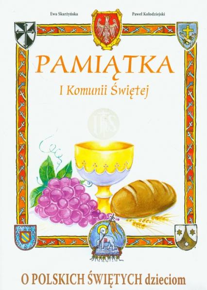 O polskich świętych dzieciom Pamiątka I Komunii Świętej - Skarżyńska Ewa, Kołodziejski Paweł | okładka