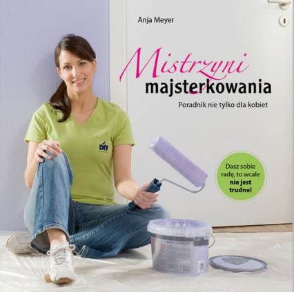 Mistrzyni majsterkowania - Anja Meyer | okładka