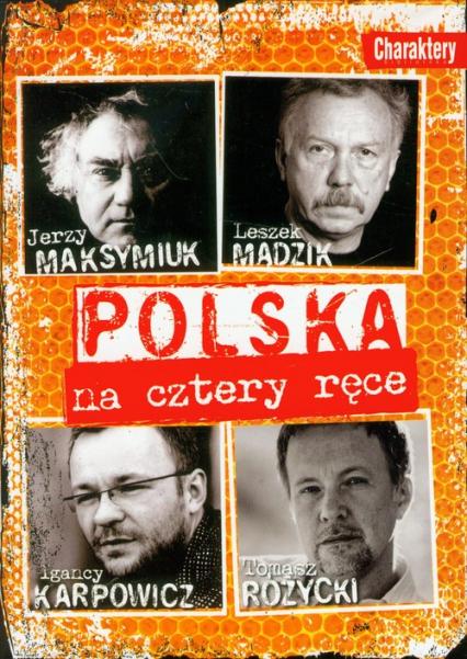 Polska na cztery ręce - Karpowicz Ignacy, Maksymiuk Jerzy, Mądzik Les   okładka