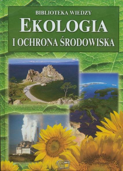 Ekologia i ochrona środowiska - Joanna Włodarczyk | okładka