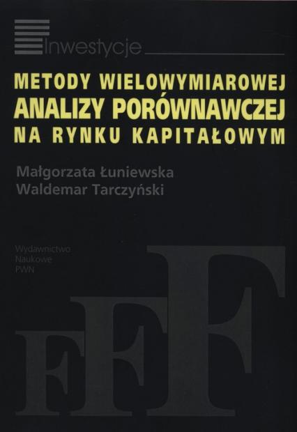 Metody wielowymiarowej analizy porównawczej na rynku kapitałowym - Łuniewska Małgorzata, Tarczyński Waldemar   okładka
