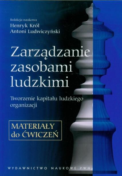 Zarządzanie zasobami ludzkimi Materiały do ćwiczeń Tworzenie kapitału ludzkiego organizacji. -    okładka