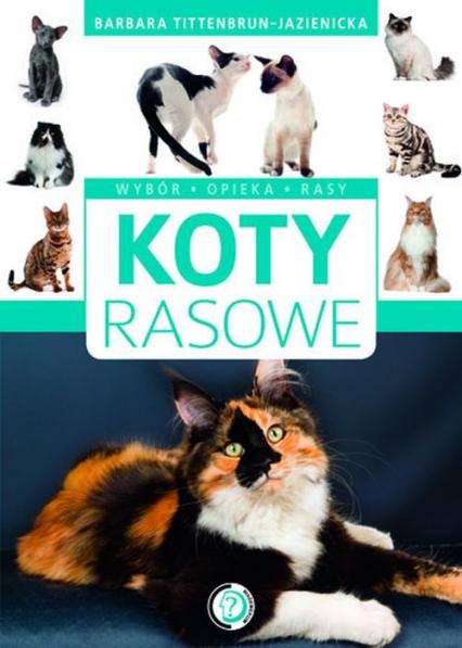 Koty rasowe - Barbara Tittenbrun-Jazienicka | okładka