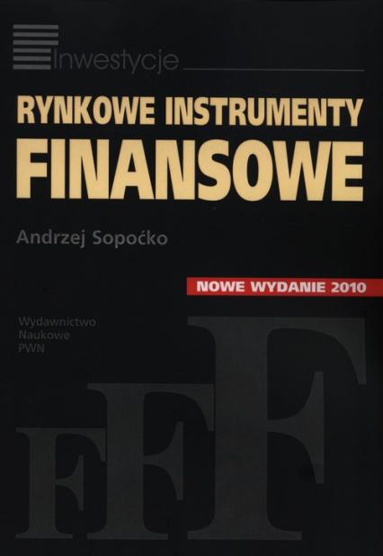 Rynkowe instrumenty finansowe - Andrzej Sopoćko | okładka