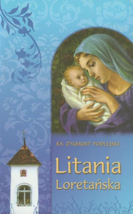 Litania Loretańska - Zygmunt Podlejski | okładka