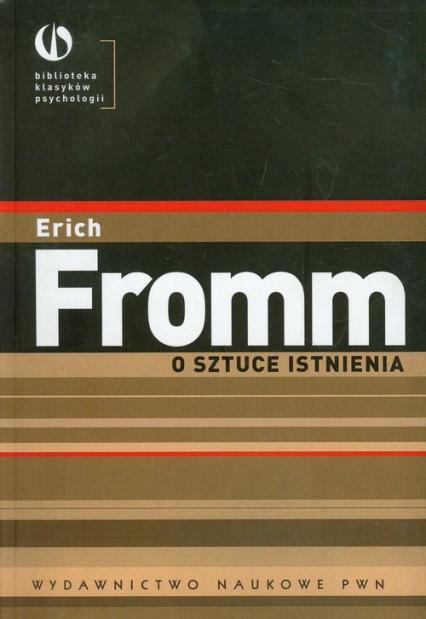 O sztuce istnienia Terapeutyczne aspekty psychoanalizy - Erich Fromm   okładka