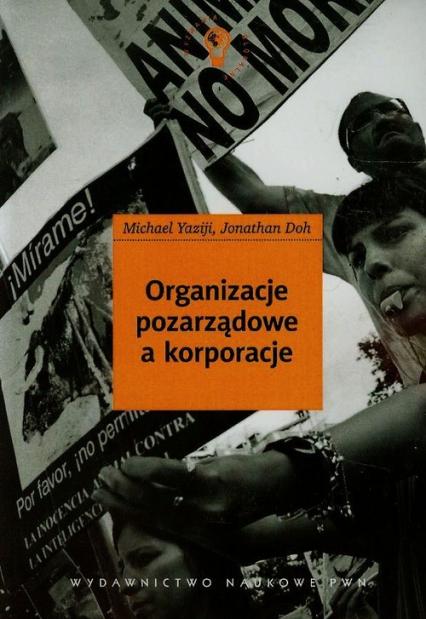 Organizacje pozarządowe a korporacje - Yaziji Michael, Doh Jonathan   okładka