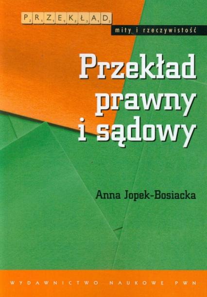 Przekład prawny i sądowy - Anna Jopek-Bosiacka | okładka