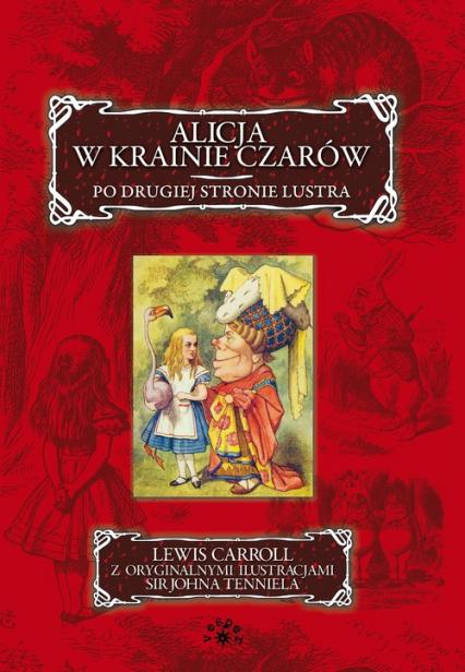 Alicja w krainie czarów Po drugiej stronie lustra - Lewis Carroll | okładka