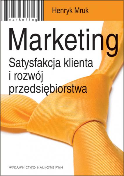 Marketing Satysfakcja klienta i rozwój przedsiębiorstwa. - Henryk Mruk | okładka