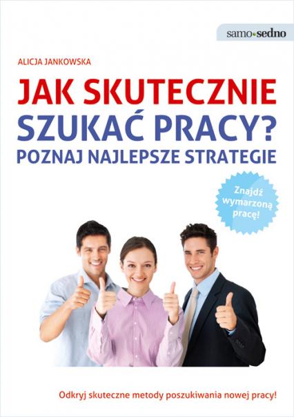 Samo Sedno Jak skutecznie szukać pracy? - Alicja Jankowska   okładka