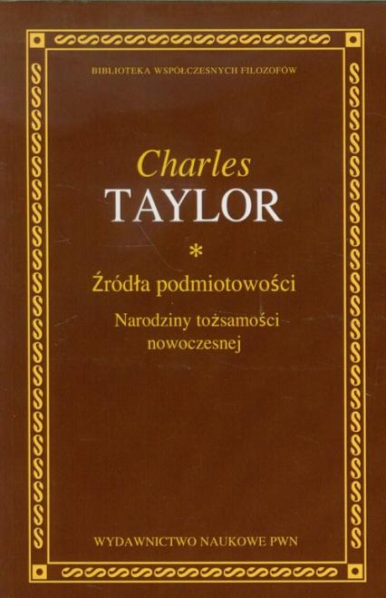Źródła podmiotowości Narodziny tożsamości nowoczesnej - Charles Taylor   okładka