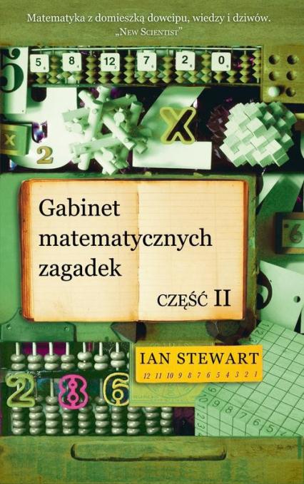 Gabinet matematycznych zagadek część 2 - Ian Stewart | okładka
