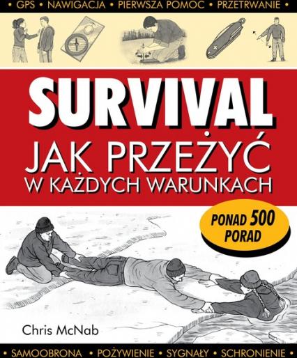 Survival Jak przeżyć w każdych warunkach - Chris McNab | okładka