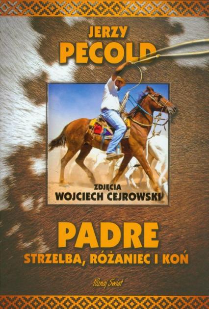 Padre Strzelba, różaniec i koń - Jerzy Pecold | okładka