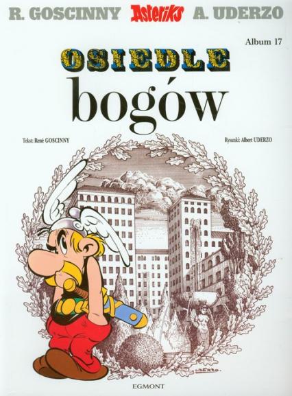 Asteriks Osiedle bogów - Rene Goscinny | okładka