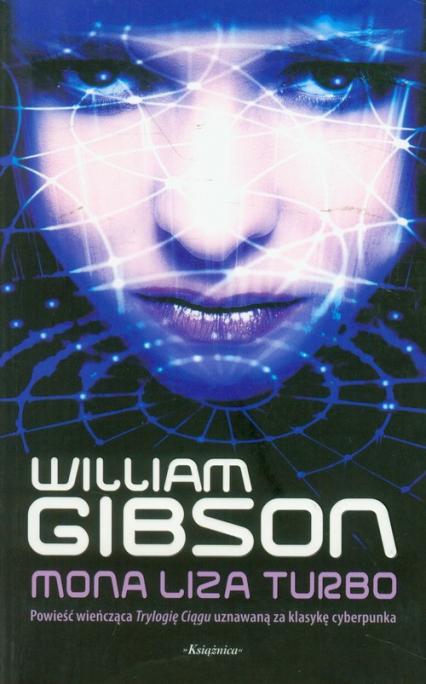Mona Liza Turbo - William Gibson | okładka