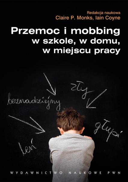 Przemoc i mobbing w szkole w domu w miejscu pracy -  | okładka