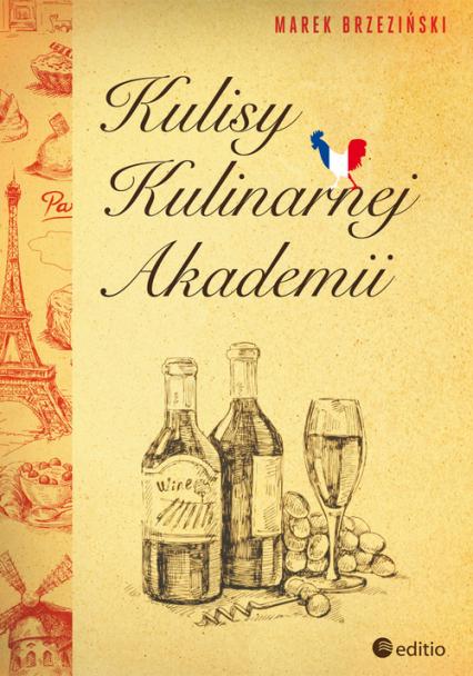 Kulisy Kulinarnej Akademii - Marek Brzeziński | okładka