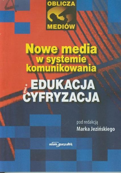 Nowe media w systemie komunikowania Edukacja i cyfryzacja -  | okładka