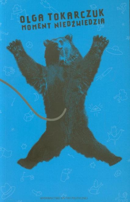 Moment niedźwiedzia - Olga Tokarczuk | okładka