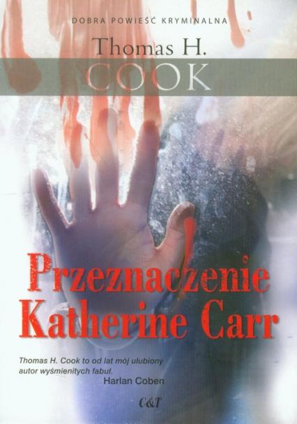Przeznaczenie Katherine Carr - Cook Thomas H.   okładka