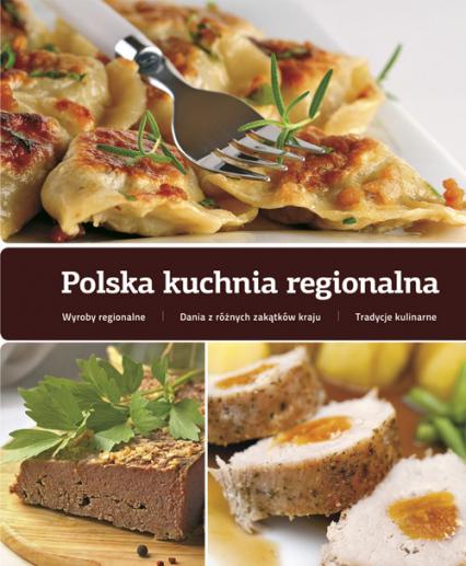 Polska kuchnia regionalna - zbiorowa Praca | okładka