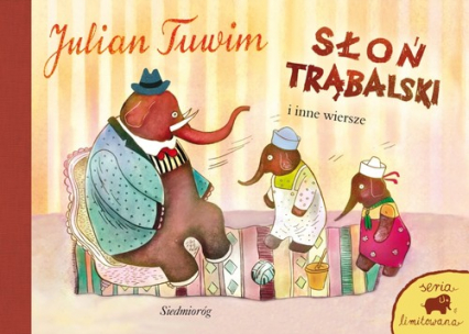 Słoń Trąbalski i inne wiersze Seria limitowana - Julian Tuwim | okładka