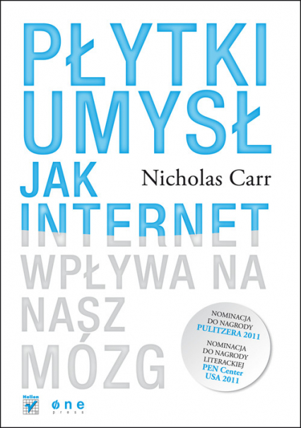Płytki umysł Jak internet wpływa na nasz mózg - Carr Nicholas | okładka
