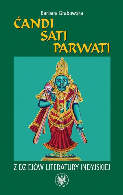 Ćandi Sati Parwati Z dziejów literatury indyjskiej - Barbara Grabowska | okładka