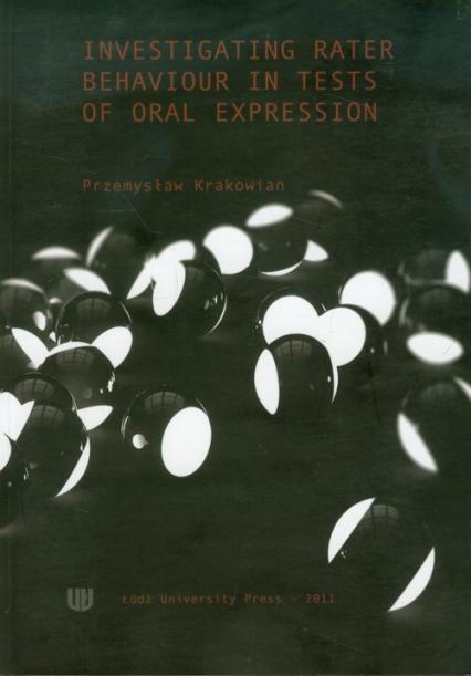 Investigating Rater Behaviour in Tests of Oral Expression - Przemysław Krakowian | okładka