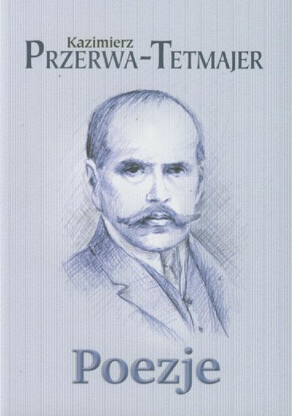 Poezje - Kazimierz Przerwa-Tetmajer | okładka