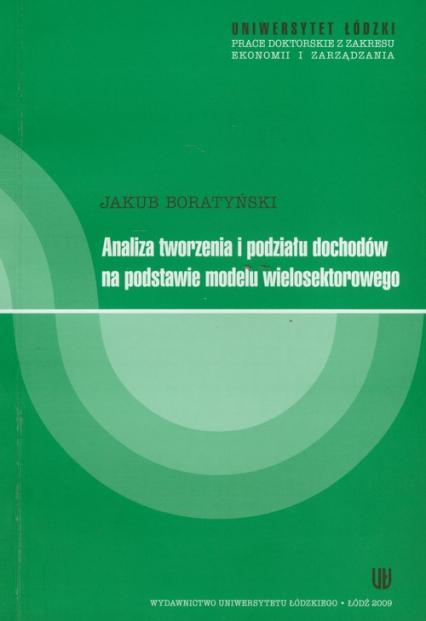 Analiza tworzenia i podziału dochodów na podstawie modelu wielosektorowego - Jakub Boratyński | okładka