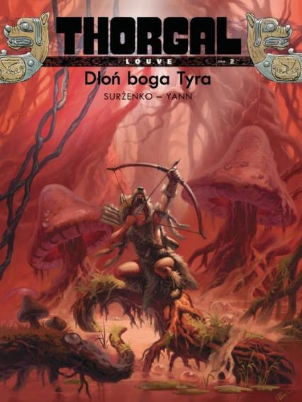 Thorgal Louve Dłoń boga Tyra Tom 2 - Surżenko Roman, Yann Pennetier | okładka