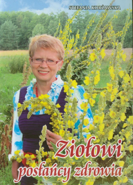 Ziołowi posłańcy zdrowia - Stefania Korżawska | okładka