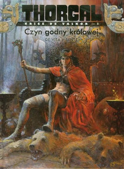 Thorgal Kriss de Valnor Czyn godny królowej Tom 3 - Yves Sente   okładka