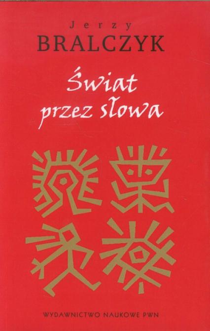 Świat przez słowa - Jerzy Bralczyk | okładka